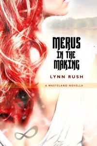 Merus in the Making_LynnRush